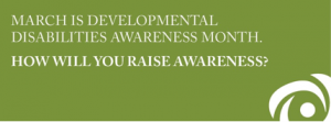 banner: March is Developmental Disabilities Awareness Month